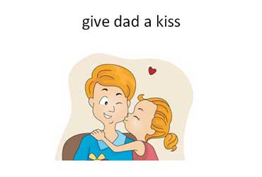 Give Dad a Kiss