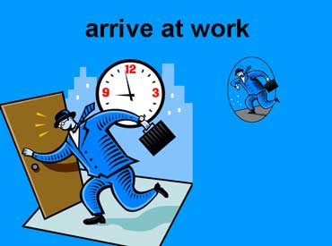 Arrive at Work