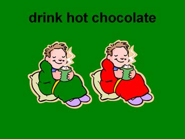 Drink Hot Chocolate