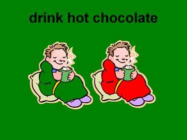 Drink Hot Chocolate