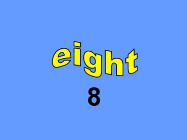 8 - eight