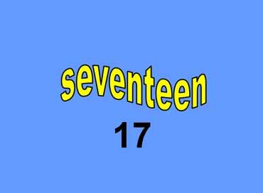 17 - seventeen