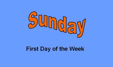 Sunday - First Day of the Week