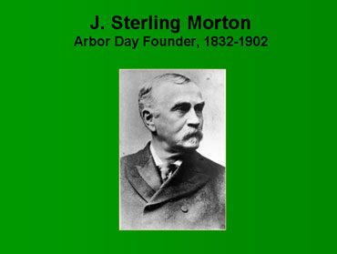 J. Sterling Morton, Founder of Arbor Day